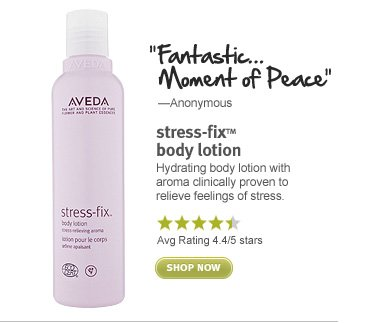 stress-fixTM body lotion. shop  now.