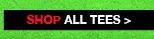 SHOP ALL TEES>