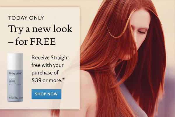 Try a new look - for FREE. Receive Straight free with your purchase of $39 or more*.