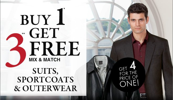 Buy 1* Get 3** FREE - Suits, Sportcoats & Outerwear - Mix & Match