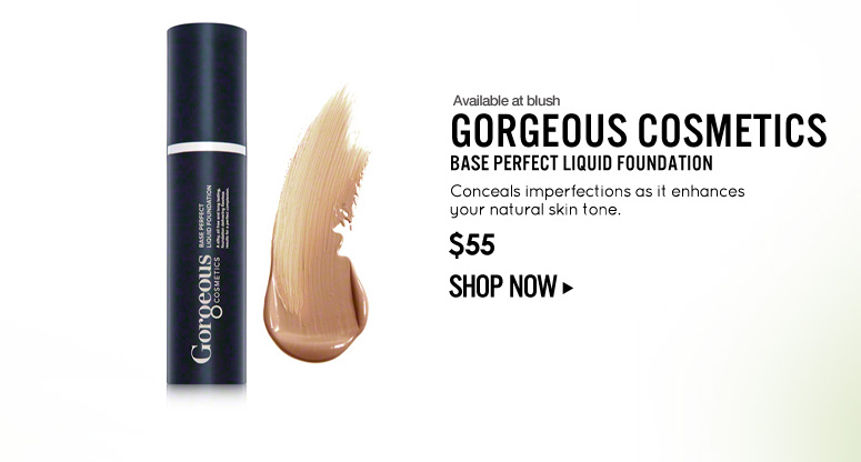 Available at blush Gorgeous Cosmetics Base Perfect Liquid Foundation Conceals imperfections as it enhances your natural skin tone. $55 Shop Now>>
