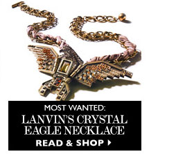 Most wanted: Lanvin's crystal eagle necklace. READ & SHOP
