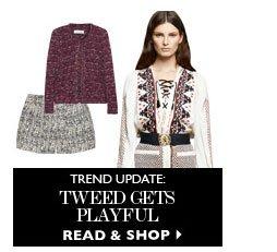Trend update: Tweed gets playful. READ & SHOP