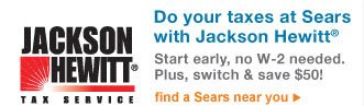 JACKSON HEWITT(R) TAX SERVICE | Do your taxes at Sears with Jackson Hewitt(R) | Start early, no W-2 needed. Plus, switch & save $50! | find a Sears near you