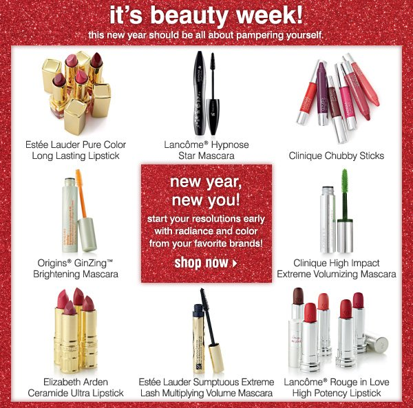 It's Beauty Week! Start your resolutions early with radiance and color from your favorite brands!