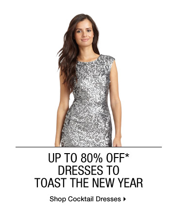Up To 80% Off* Dresses To Toast The New Year