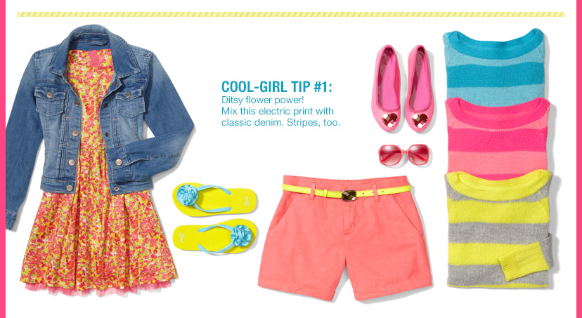 COOL-GIRL TIP #1: Ditsy flower power! Mix this electric print with classic denim. Stripes, too.