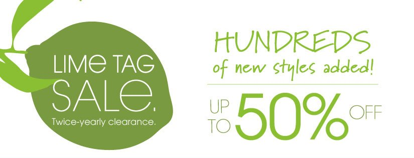 LIME TAG SALE. Twice-yearly clearance.  HUNDREDS of new styles added! UP TO 50% OFF