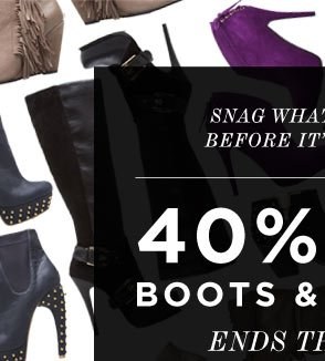 Only 2 More Days to Score Boots & Booties at 40% Off   Come & See