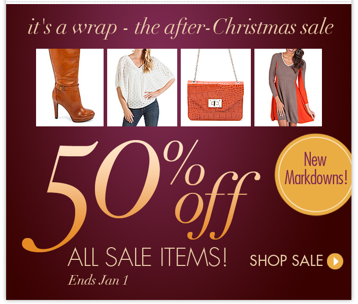 Now through New Years Day enjoy 50% OFF all Sale Items!