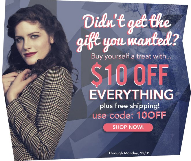 $10 off + Free Shipping Site wide!