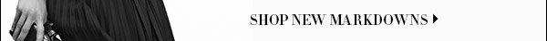 Shop New Markdowns >>