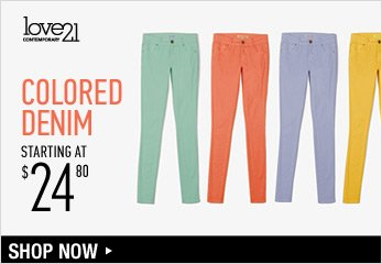 LOVE21: Colored Denim Starting at $24.80 - Shop Now