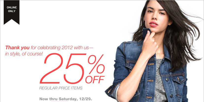 ONLINE ONLY | 25% OFF REGULAR PRICE ITEMS | Now thru Saturday, 12/29.