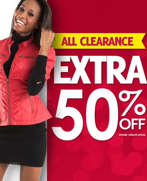 ALL CLEARANCE EXTRA 50% OFF already reduced prices
