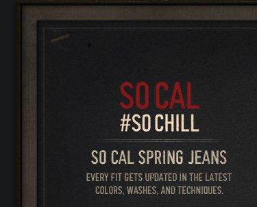 SO CAL #SOCHILL SO CAL SPRING JEANS
