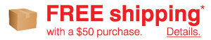 FREE shipping with a $50 purchase!*