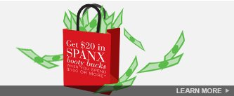Get $20 in SPANX Booty Bucks! Shop.