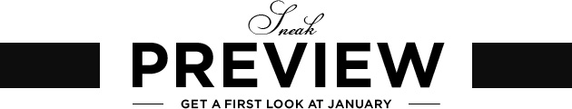 Sneak Preview - get a first look at January