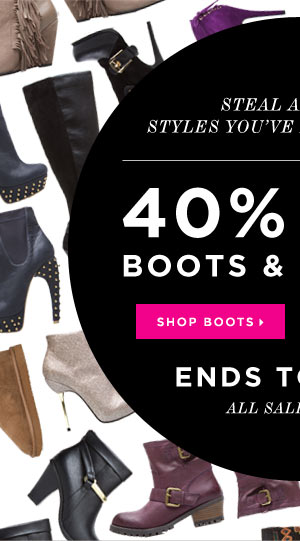 Steal Boots & Booties for 40% Off! Hurry?Ends Tonight - Go Shopping