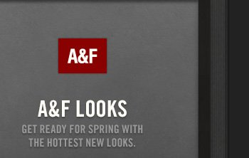 A&F A&F LOOKS GET READY FOR SPRING WITH THE HOTTEST NEW  LOOKS.