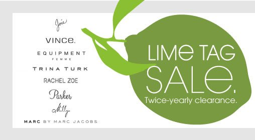 LIME TAG SALE. Twice-yearly clearance.