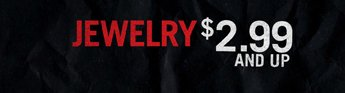 JEWELRY $2.99 AND UP