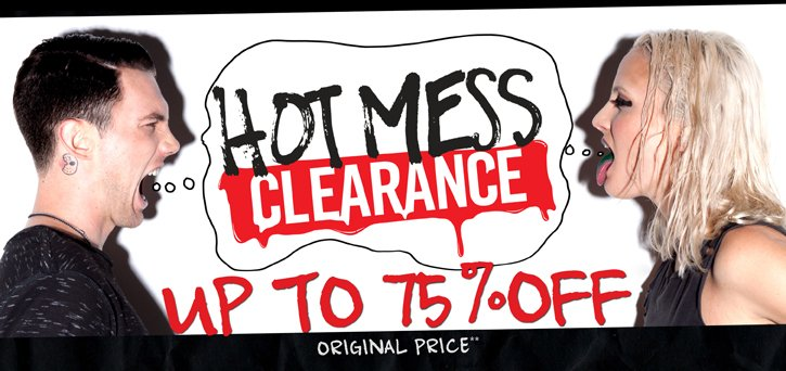 HOT MESS CLEARANCE UP TO 75% OFF ORIGINAL PRICE**