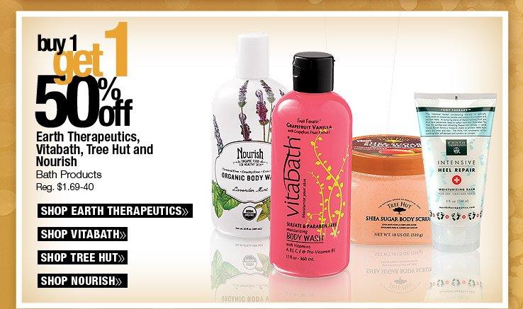 Buy 1, Get 1 50% Off - Earth Therapeautics, Vitabath, Tree Hut and Nourish. Reg. $1.69-40.