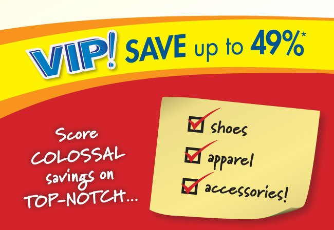 VIP! Save up to 49%*