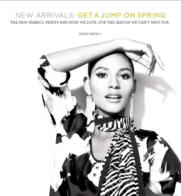Be the first: get a jump on Spring.  The new fabrics, prints and hues we love for the season we can't wait for.  Shop Now