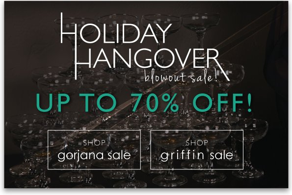 Holiday Hangover Blowout Sale