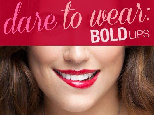 Dare to Wear: Bold Lips