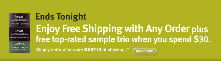 Enjoy Free Shipping with Any  Order plus  free top-rated sample trio when you spend $30. shop now.