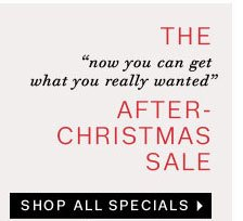The After-Christmas Sale. Shop all specials