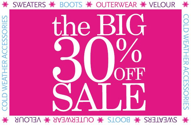 30% off Sale - Select Sweaters, Outerwear, Cold Weather Accessories, Boots & Velour