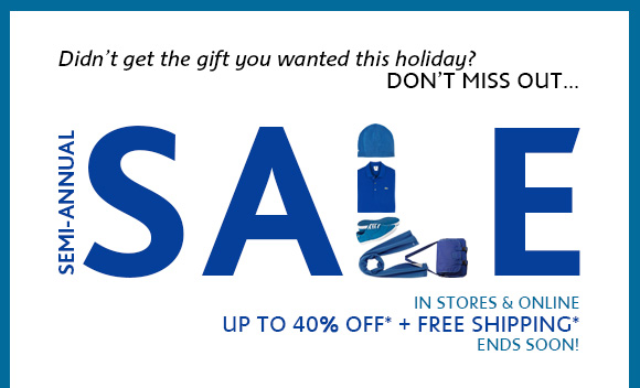 SEMI–ANNUAL SALE UP TO 40% OFF* + FREE SHIPPING*