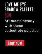 Love Me Eye Shadow Palette