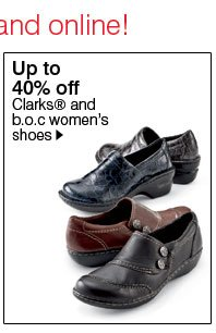 Up to 40% off Clarks® and b.o.c women's shoes