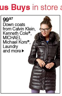 99.97 Down coats from Calvin Klein, Kenneth Cole®, MICHAEL Michael Kors®, Laundry and more