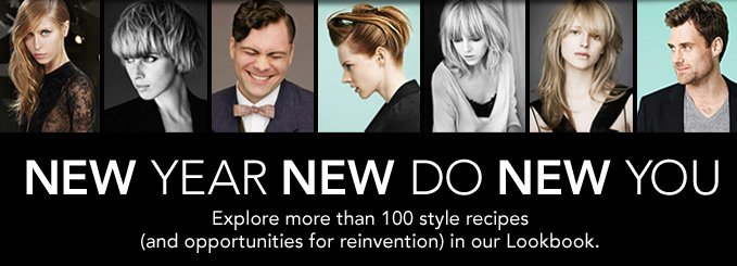 NEW YEAR NEW DO NEW YOU Explore more than 100 style recipes (and opportunities for reinvention) in our Lookbook.