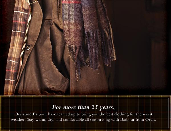 For more than 25 years, Orvis and Barbour have teamed up to bring you the best clothing for the worst weather. Stay warm, dry, and comfortable all season long with Barbour from Orvis.