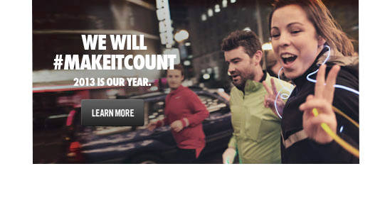 WE WILL #MAKEITCOUNT | 2013 IS OUR YEAR | LEARN MORE