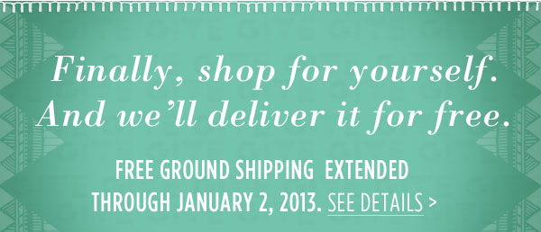 Free Ground Shipping extended through January 2, 2013. See details.