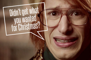 Didn't Get What You Want for Christmas???