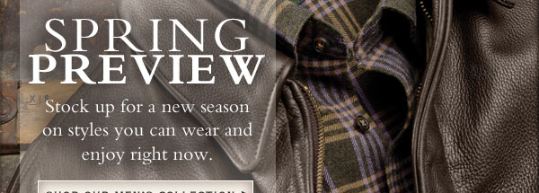 Spring Preview - Stock up for a new season and enjoy special savings on styles you can wear and enjoy right now.