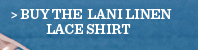 Buy The Lani Linen Lace Shirt