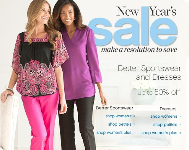 New Years Sale make a resolution to save. Better Sportswear and dresses up to 50% off. Shop now.