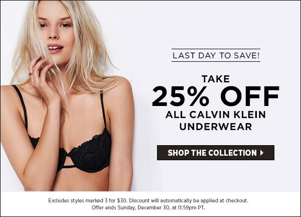 Take 25% off styles from Calvin Klein's coveted lingerie line. Excludes styles marked 3 for $30. Discount will automatically be applied at checkout. Offer ends Sunday, December 30, at 11:59PM PST. Shop Calvin Klein Underwear >>