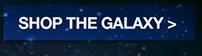SHOP THE GALAXY>